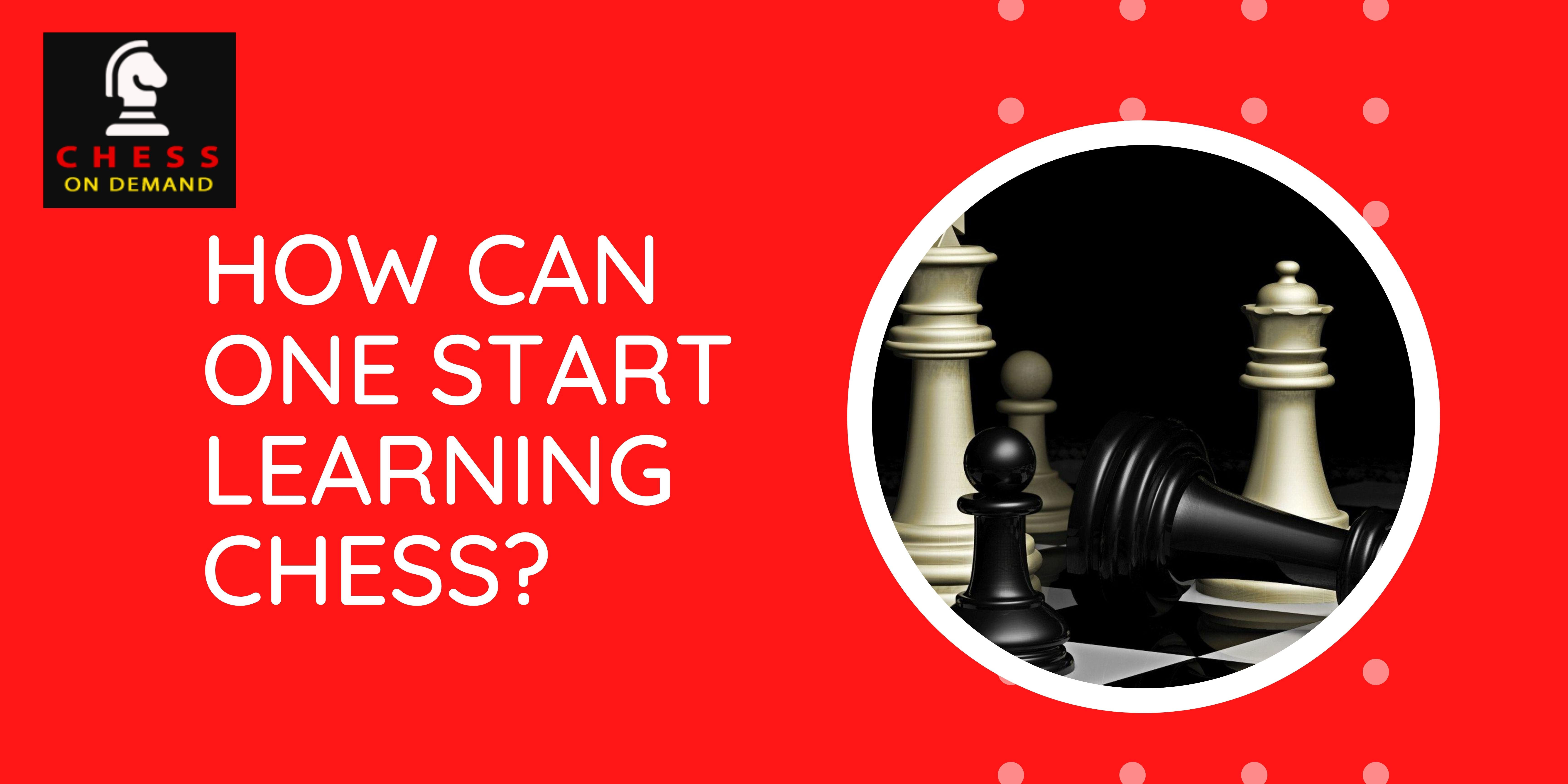 How can one start learning Chess? | Chessondemand